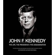 John F. Kennedy: The Life, the Presidency, the Assassination (BOK)