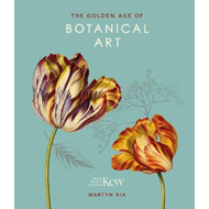 Golden Age of Botanical Art (Royal Botanical Gardens, Ke (BOK)