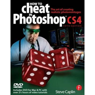 How to Cheat in Photoshop CS4: The Art of Creating Photorealistic Montages (BOK)