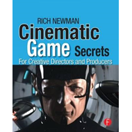 Cinematic Game Secrets for Creative Directors and Producers (BOK)