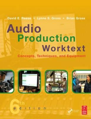 Audio Production Worktext: Concepts, Techniques, and Equipment (BOK)