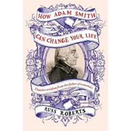 Produktbilde for How Adam Smith Can Change Your Life - An Unexpected Guide to Human Nature and Happiness (BOK)