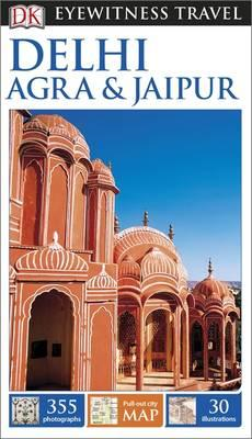 DK Eyewitness Travel Guide Delhi, Agra and Jaipur (BOK)