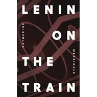 Lenin on the Train (BOK)