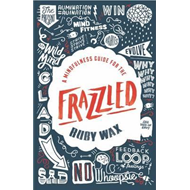 Mindfulness Guide for the Frazzled (BOK)