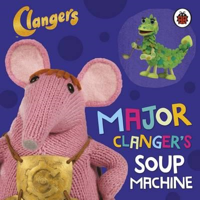 Clangers: Major Clanger's Soup Machine (BOK)