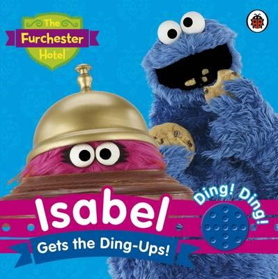 Furchester Hotel: Isabel Gets the Ding-Ups! (BOK)