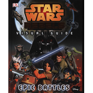 Star Wars Rebels (TM) The Epic Battle The Visual Guide (BOK)