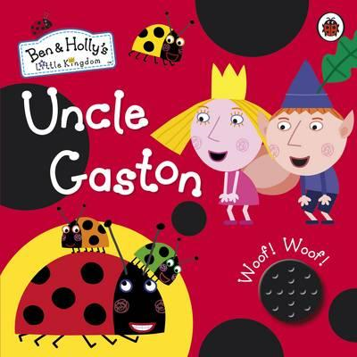 Ben and Holly's Little Kingdom: Uncle Gaston Sound Book (BOK)