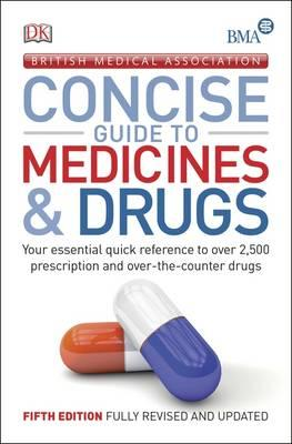 BMA Concise Guide to Medicine & Drugs (BOK)