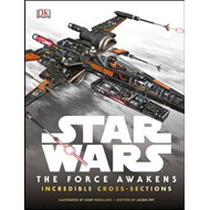Star Wars: The Force Awakens Incredible Cross Sections (BOK)