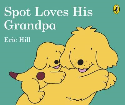 Spot Loves His Grandpa (BOK)
