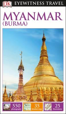 DK Eyewitness Travel Guide Myanmar (Burma) (BOK)