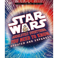 Star Wars Absolutely Everything You Need to Know Updated and (BOK)