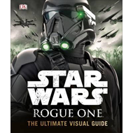 Star Wars Rogue One the Ultimate Visual Guide (BOK)