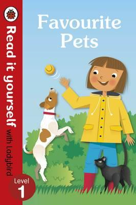 Favourite Pets - Read It Yourself with Ladybird Level 1 (BOK)