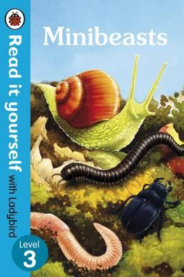 Minibeasts - Read It Yourself with Ladybird Level 3 (BOK)