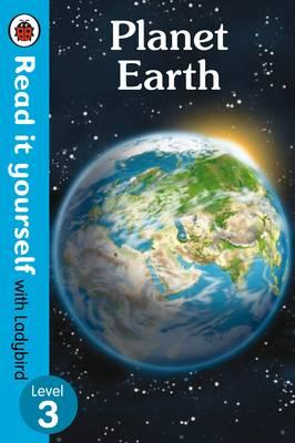 Planet Earth - Read It Yourself with Ladybird Level 3 (BOK)
