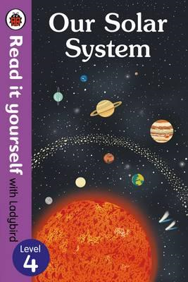 Our Solar System - Read It Yourself with Ladybird Level 4 (BOK)