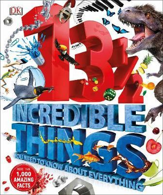 131/2  Incredible Things You Need to Know About Everything (BOK)