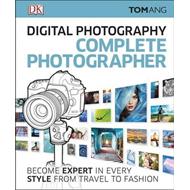 Digital Photography Complete Photographer (BOK)
