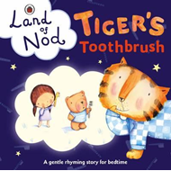 Tiger's Toothbrush: A Ladybird Land of Nod Bedtime Book (BOK)