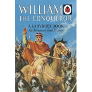 William the Conqueror: A Ladybird Adventure from History Boo (BOK)