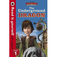 Dragons: The Underground Dragon - Read It Yourself with Lady (BOK)