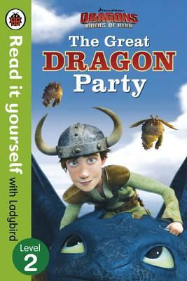 Dragons: The Great Dragon Party - Read It Yourself with Lady (BOK)