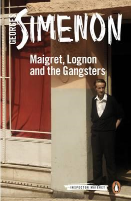 Maigret, Lognon and the Gangsters (BOK)
