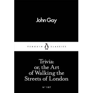 Trivia: or, the Art of Walking the Streets of London (BOK)