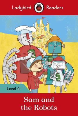 Sam and the Robots - Ladybird Readers Level 4 (BOK)