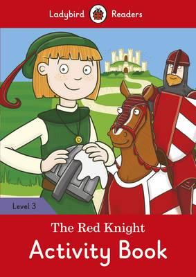 Red Knight Activity Book - Ladybird Readers Level 3 (BOK)