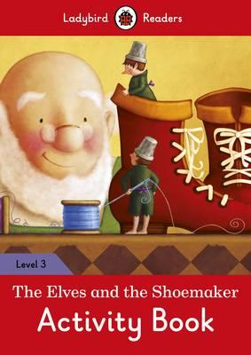 Elves and the Shoemaker Activity Book - Ladybird Readers Lev (BOK)