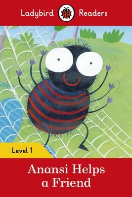 Anansi Helps a Friend - Ladybird Readers Level 1 (BOK)