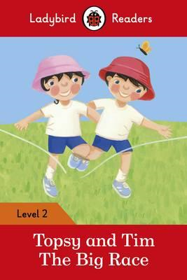 Topsy and Tim: The Big Race - Ladybird Readers Level 2 (BOK)