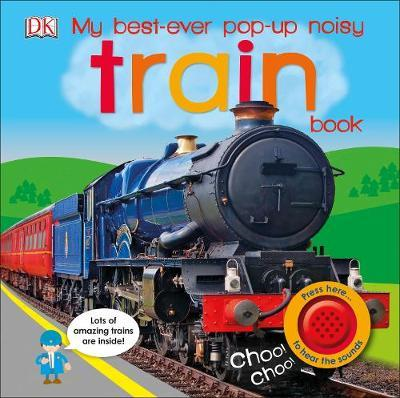 My Best-Ever Pop-Up Noisy Train Book (BOK)