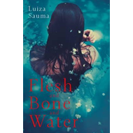 Flesh and Bone and Water (BOK)