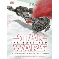 Star Wars The Last Jedi (TM) Incredible Cross Sections (BOK)