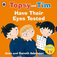 Topsy and Tim: Have Their Eyes Tested (BOK)