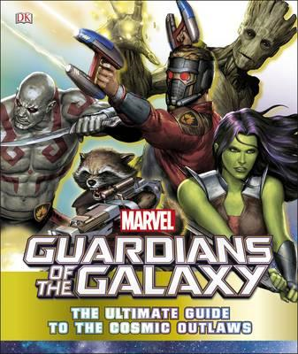 Marvel Guardians of the Galaxy The Ultimate Guide to the Cos (BOK)