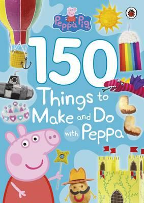 Peppa Pig: 150 Things to Make and Do with Peppa (BOK)