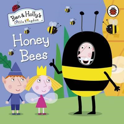 Ben and Holly's Little Kingdom: Honey Bees Board Book (BOK)
