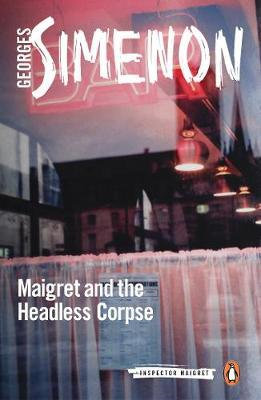 Maigret and the Headless Corpse (BOK)