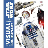 Star Wars The Complete Visual Dictionary New Edition (BOK)