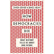 How Democracies Die (BOK)
