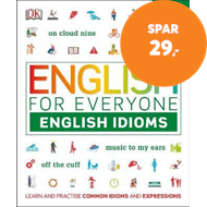 Produktbilde for English for Everyone English Idioms - Learn and practise common idioms and expressions (BOK)