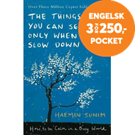 Produktbilde for The Things You Can See Only When You Slow Down - How to be Calm in a Busy World (BOK)