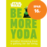 Produktbilde for Star Wars Be More Yoda - Mindful Thinking from a Galaxy Far Far Away (BOK)