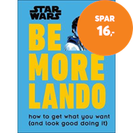 Produktbilde for Star Wars Be More Lando - How to Get What You Want (and Look Good Doing It) (BOK)